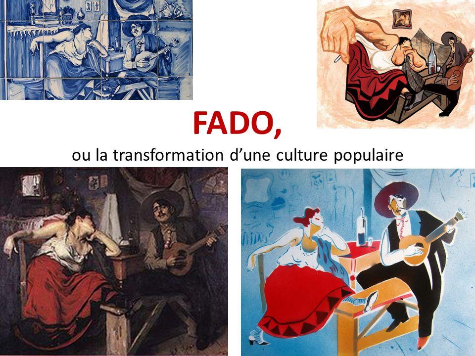 FADO, ou la transformation dune culture populaire 1