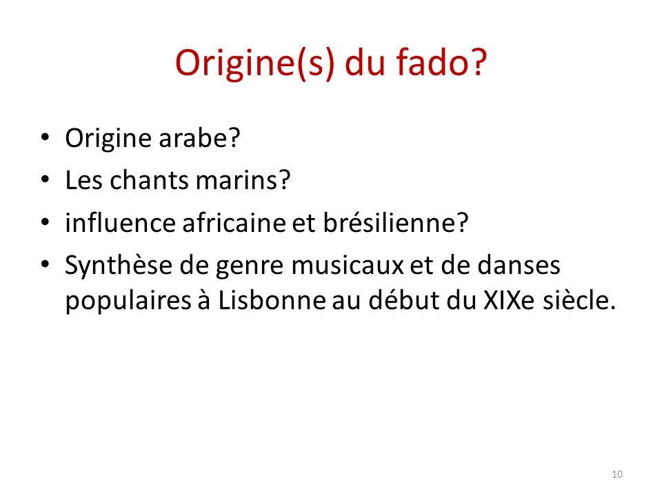 Origine(s) du fado. Origine arabe. Les chants marins.