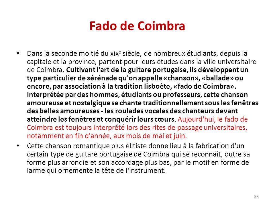 Fado de Coimbra Dans la seconde moitié du xix e siècle, de nombreux étudiants, depuis la capitale et la province, partent pour leurs études dans la ville universitaire de Coimbra.