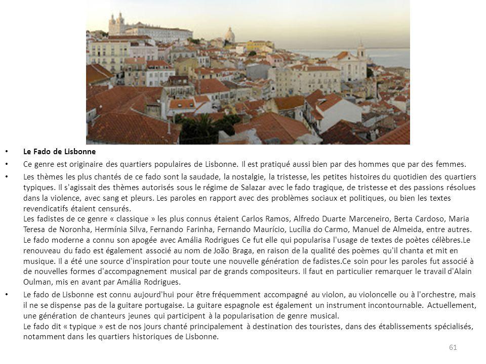 Le Fado de Lisbonne Ce genre est originaire des quartiers populaires de Lisbonne.