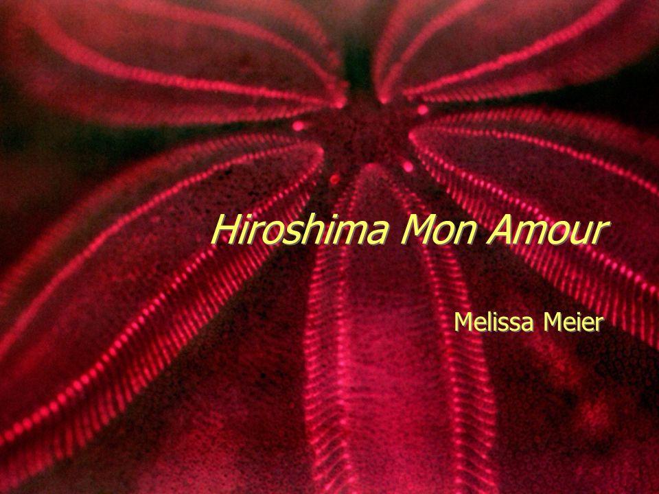 Hiroshima Mon Amour Melissa Meier