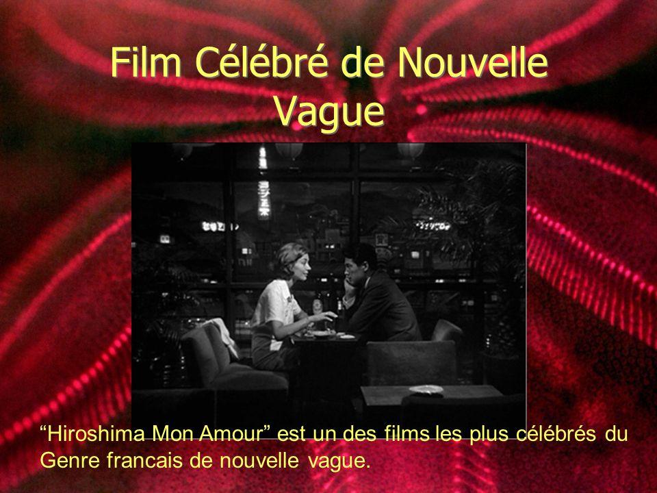 Film Célébré de Nouvelle Vague Hiroshima Mon Amour est un des films les plus célébrés du Genre francais de nouvelle vague.