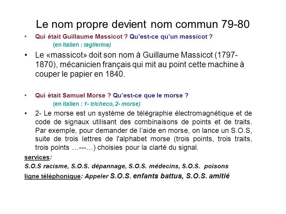 Le nom propre devient nom commun 79-80 Qui était Guillaume Massicot .