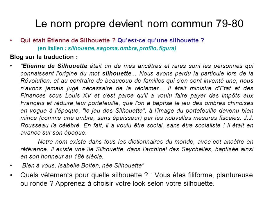 Le nom propre devient nom commun 79-80 Qui était Étienne de Silhouette .