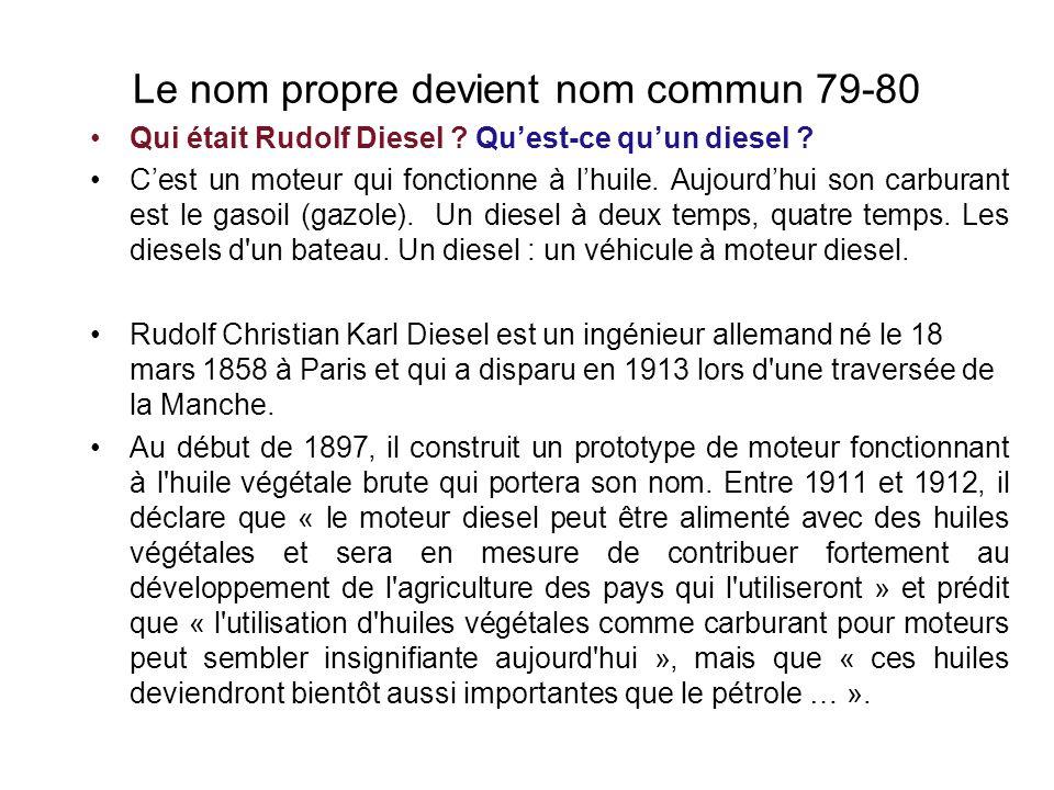 Le nom propre devient nom commun 79-80 Qui était Rudolf Diesel .