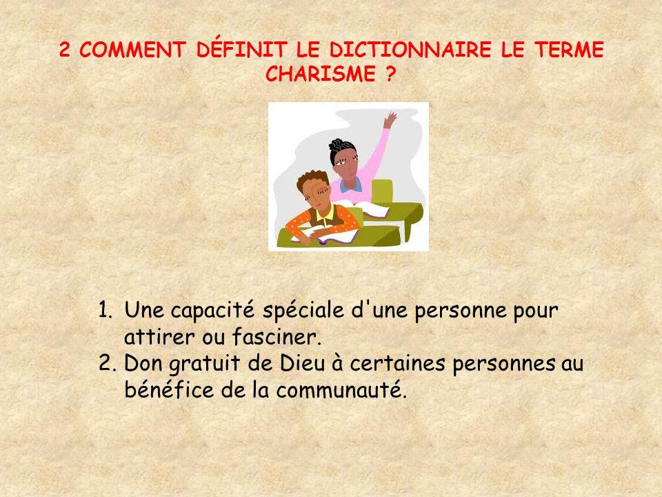 2 COMMENT DÉFINIT LE DICTIONNAIRE LE TERME CHARISME .