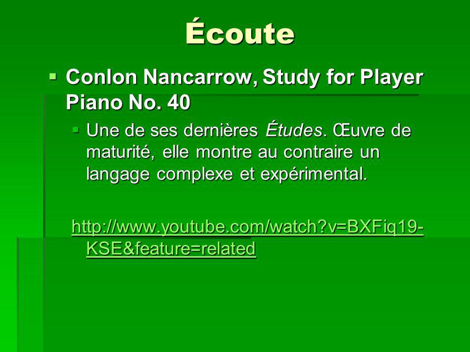 Écoute Conlon Nancarrow, Study for Player Piano No. 40 Conlon Nancarrow, Study for Player Piano No. 40 Une de ses dernières Études. Œuvre de maturité,