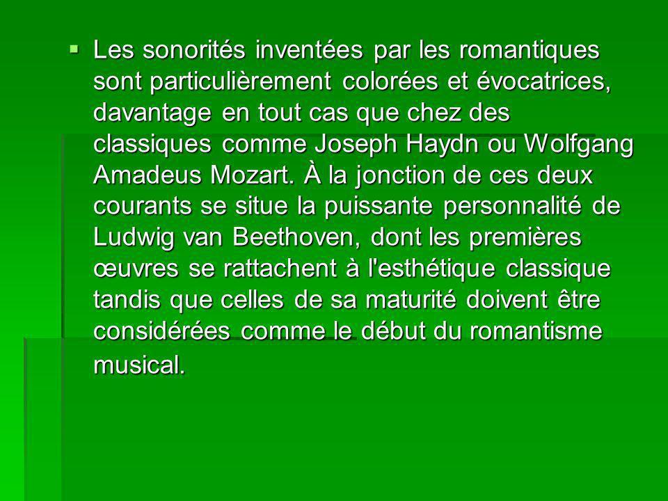 Les sonorités inventées par les romantiques sont particulièrement colorées et évocatrices, davantage en tout cas que chez des classiques comme Joseph Haydn ou Wolfgang Amadeus Mozart.