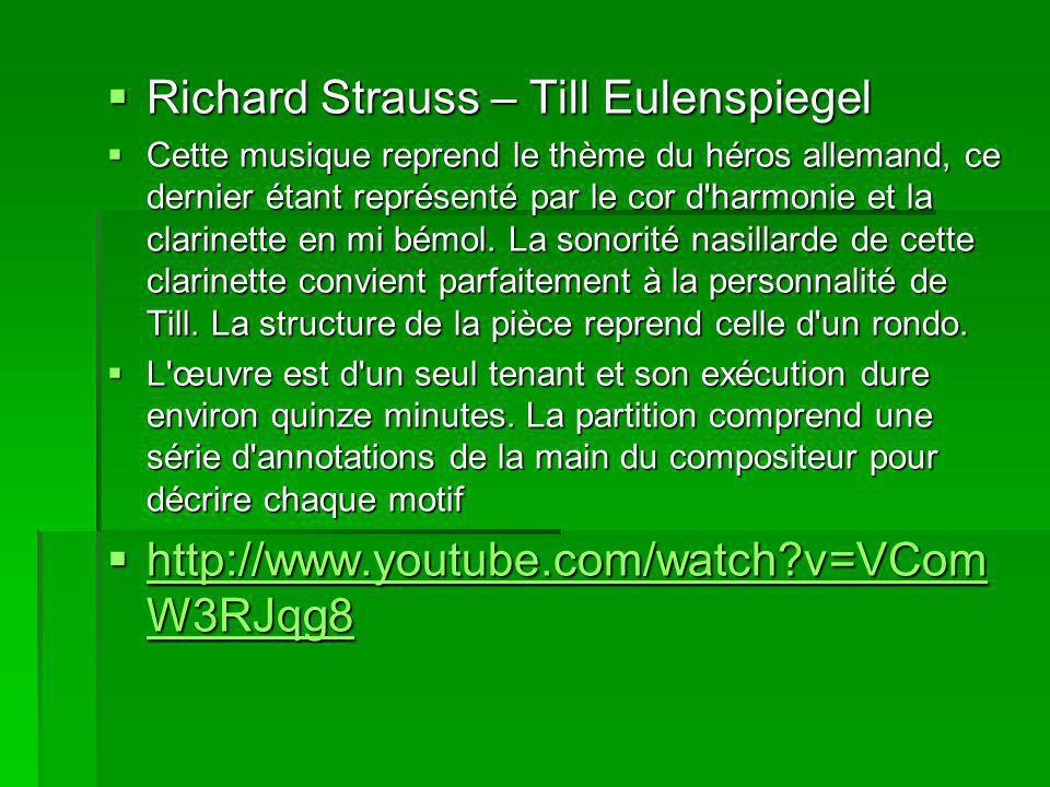 Richard Strauss – Till Eulenspiegel Richard Strauss – Till Eulenspiegel Cette musique reprend le thème du héros allemand, ce dernier étant représenté par le cor d harmonie et la clarinette en mi bémol.