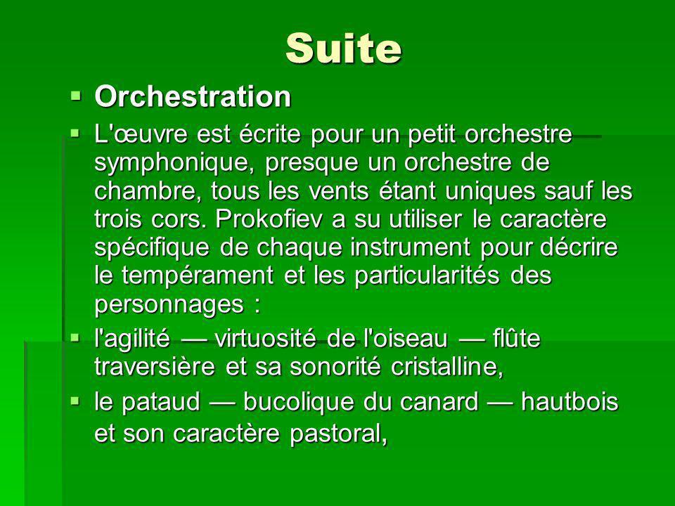 Suite Orchestration Orchestration L œuvre est écrite pour un petit orchestre symphonique, presque un orchestre de chambre, tous les vents étant uniques sauf les trois cors.