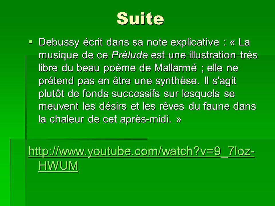 Suite Debussy écrit dans sa note explicative : « La musique de ce Prélude est une illustration très libre du beau poème de Mallarmé ; elle ne prétend pas en être une synthèse.