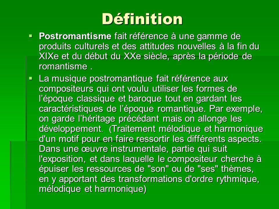 Définition Postromantisme fait référence à une gamme de produits culturels et des attitudes nouvelles à la fin du XIXe et du début du XXe siècle, après la période de romantisme.