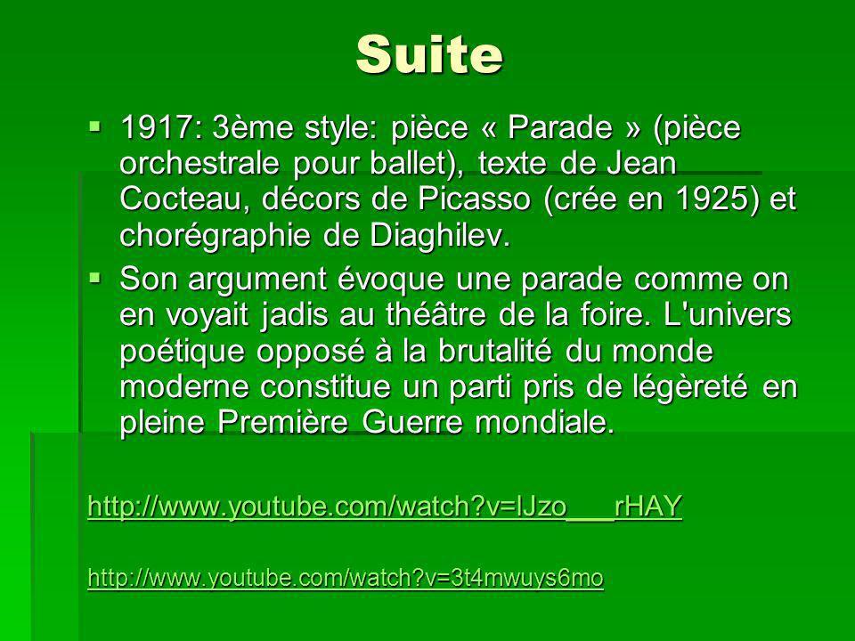 Suite 1917: 3ème style: pièce « Parade » (pièce orchestrale pour ballet), texte de Jean Cocteau, décors de Picasso (crée en 1925) et chorégraphie de Diaghilev.