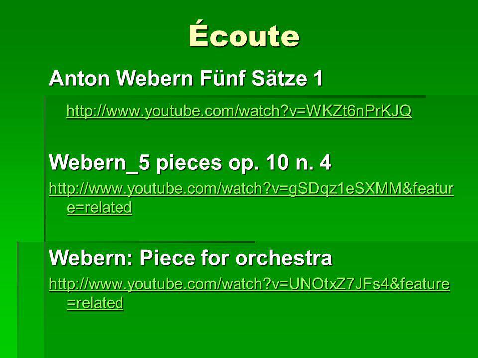 Écoute Anton Webern Fünf Sätze 1 http://www.youtube.com/watch v=WKZt6nPrKJQ http://www.youtube.com/watch v=WKZt6nPrKJQ http://www.youtube.com/watch v=WKZt6nPrKJQ Webern_5 pieces op.