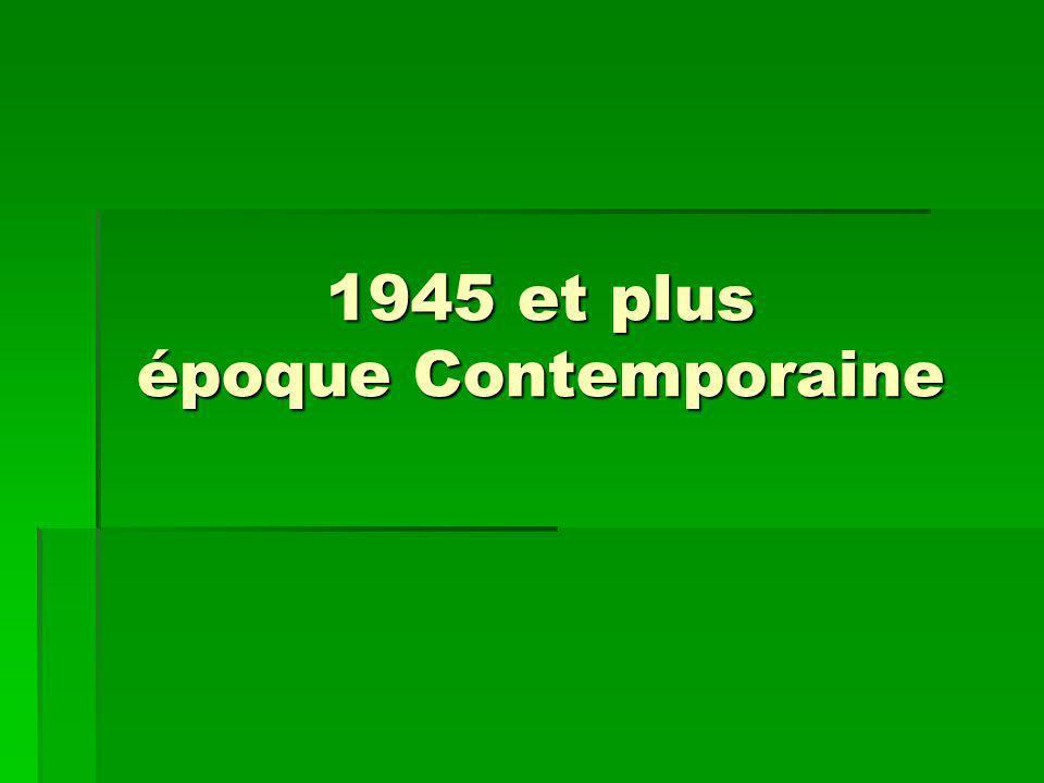 1945 et plus époque Contemporaine
