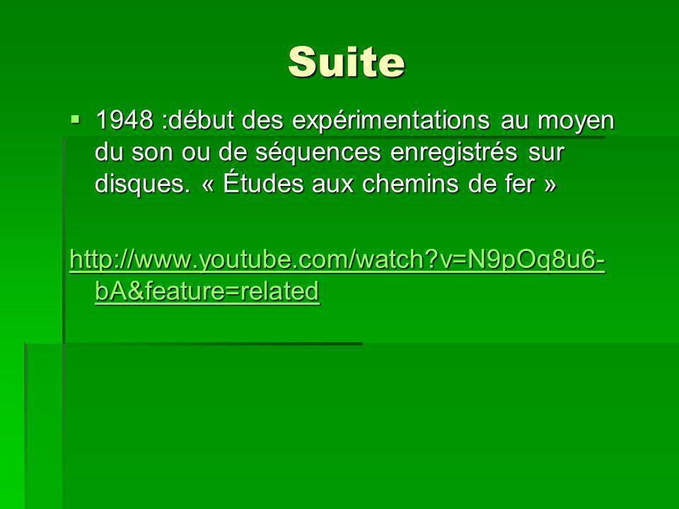 Suite 1948 :début des expérimentations au moyen du son ou de séquences enregistrés sur disques.