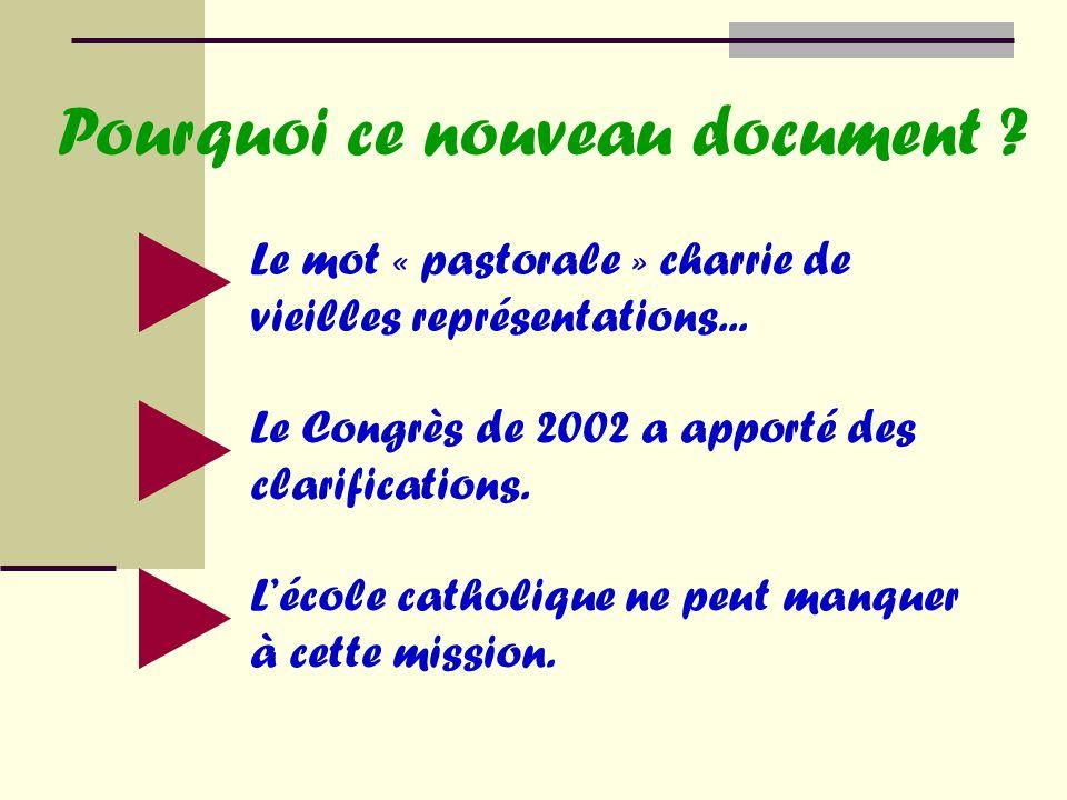 Pourquoi ce nouveau document . Le mot « pastorale » charrie de vieilles représentations...