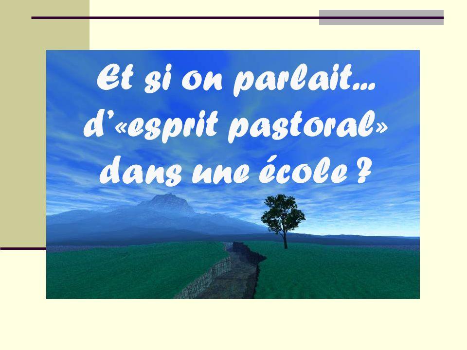 Et si on parlait... d«esprit pastoral» dans une école