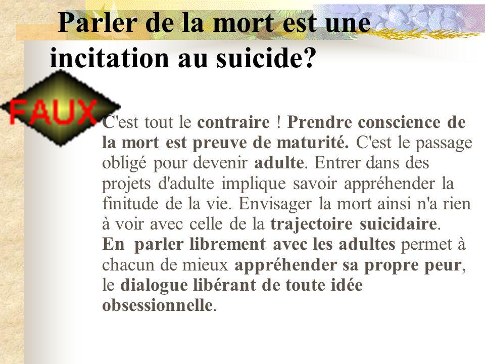 Parler de la mort est une incitation au suicide. C est tout le contraire .