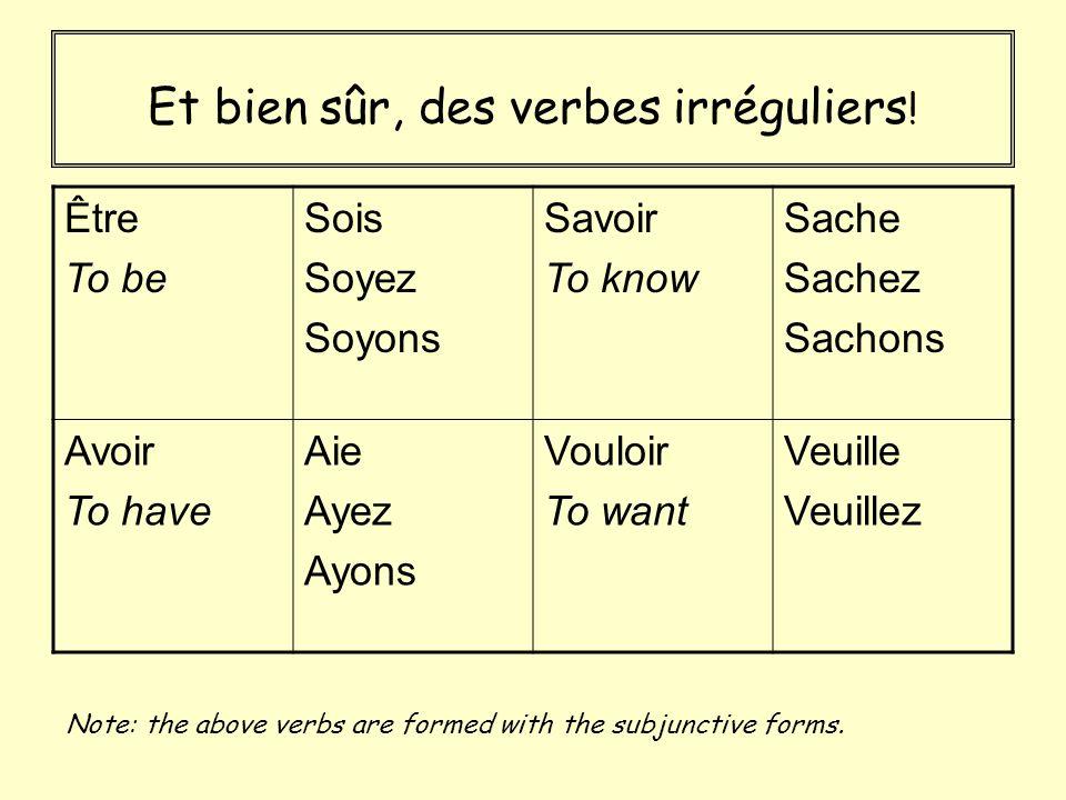 Et bien sûr, des verbes irréguliers .