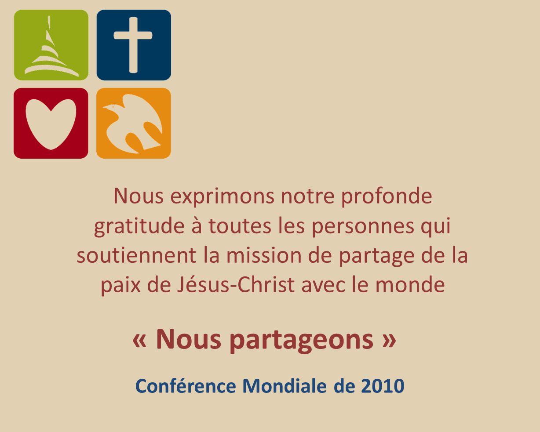 Nous exprimons notre profonde gratitude à toutes les personnes qui soutiennent la mission de partage de la paix de Jésus-Christ avec le monde « Nous partageons » Conférence Mondiale de 2010