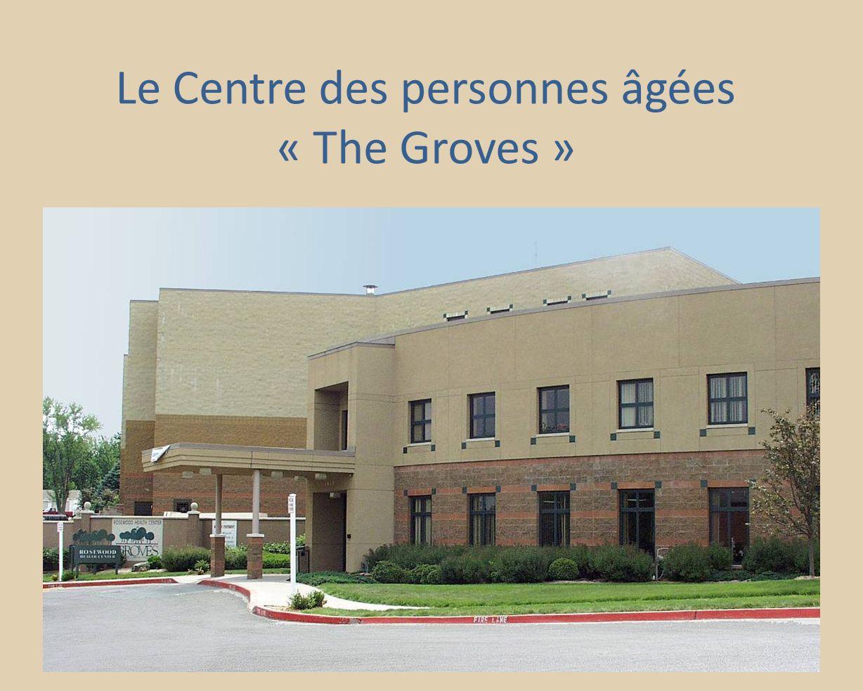Le Centre des personnes âgées « The Groves »