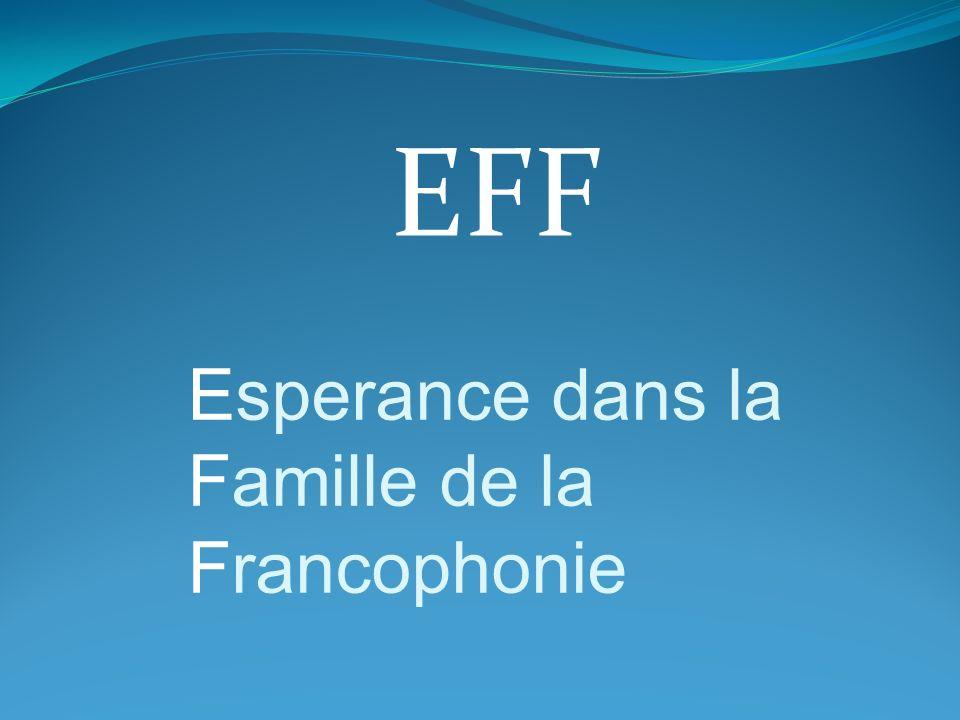EFF Esperance dans la famille de la Francophonie – Cest QUOI.