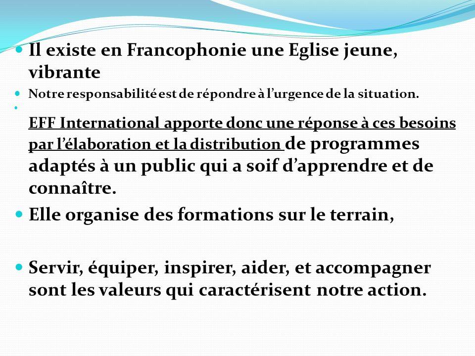 Il existe en Francophonie une Eglise jeune, vibrante Notre responsabilité est de répondre à lurgence de la situation.