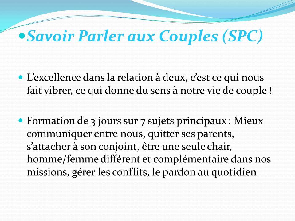 Savoir Parler aux Couples (SPC) Lexcellence dans la relation à deux, cest ce qui nous fait vibrer, ce qui donne du sens à notre vie de couple .