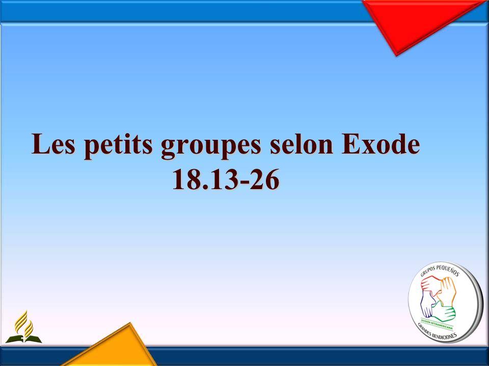 Les petits groupes selon Exode 18.13-26