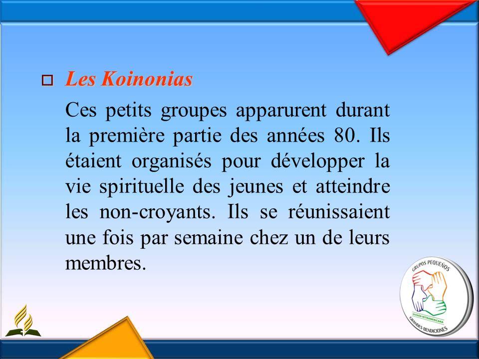 Les Koinonias Les Koinonias Ces petits groupes apparurent durant la première partie des années 80.