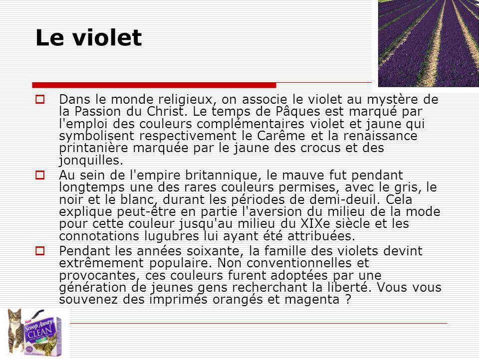 Le violet Dans le monde religieux, on associe le violet au mystère de la Passion du Christ.