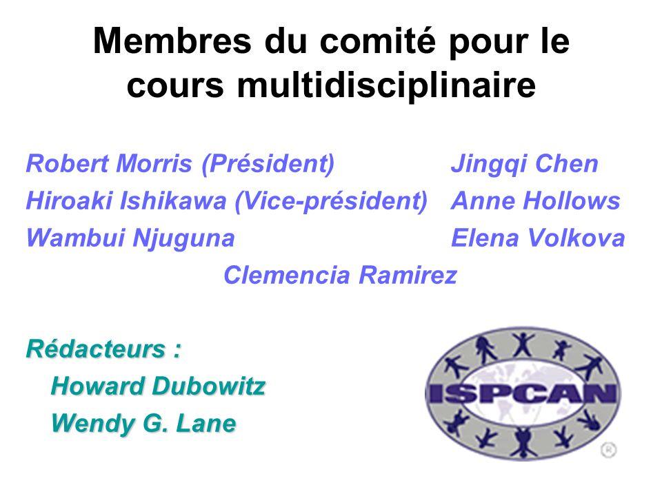 Membres du comité pour le cours multidisciplinaire Robert Morris (Président) Jingqi Chen Hiroaki Ishikawa (Vice-président) Anne Hollows Wambui Njuguna