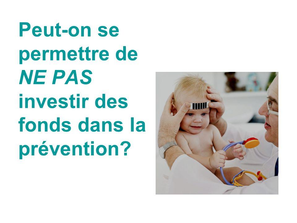 Peut-on se permettre de NE PAS investir des fonds dans la prévention