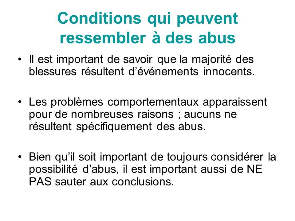 Conditions qui peuvent ressembler à des abus Il est important de savoir que la majorité des blessures résultent dévénements innocents.