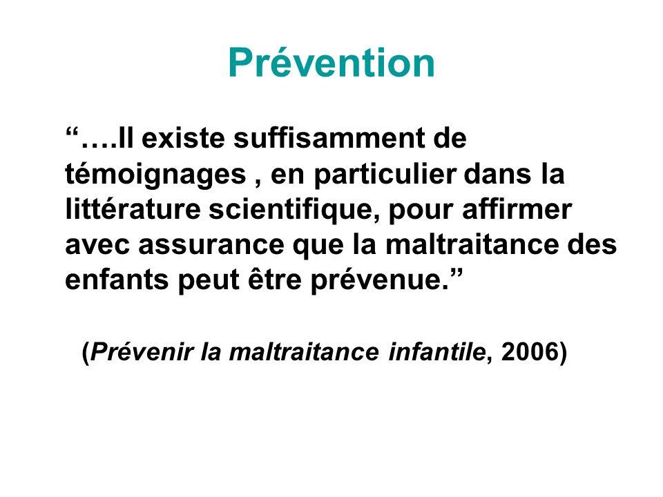 Prévention ….Il existe suffisamment de témoignages, en particulier dans la littérature scientifique, pour affirmer avec assurance que la maltraitance des enfants peut être prévenue.