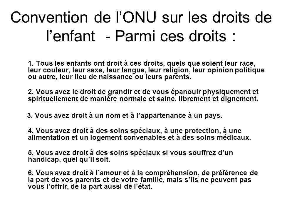 Convention de lONU sur les droits de lenfant - Parmi ces droits : 1.
