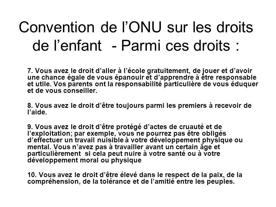 Convention de lONU sur les droits de lenfant - Parmi ces droits : 7.