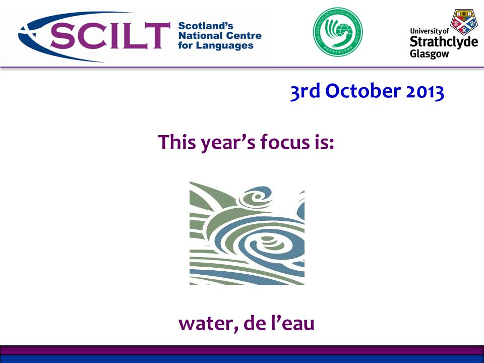 3rd October 2013 This years focus is: water, de leau