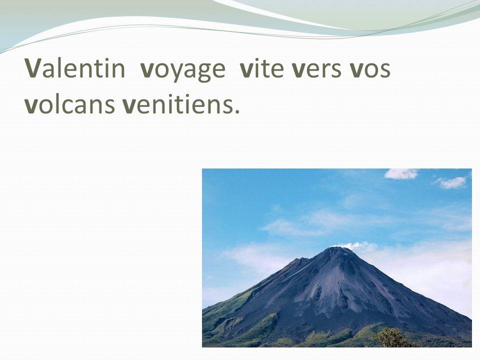 Tautogramme de xavier Valentin voyage vite vers vos volcans venitiens.