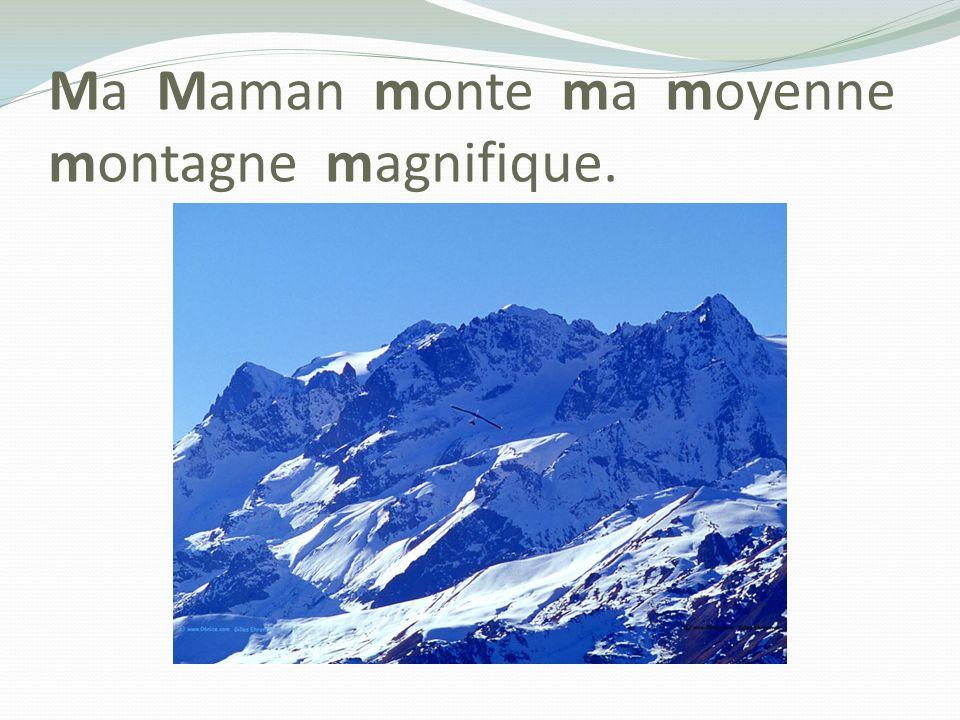 Tautogramme dAurélie Ma Maman monte ma moyenne montagne magnifique.