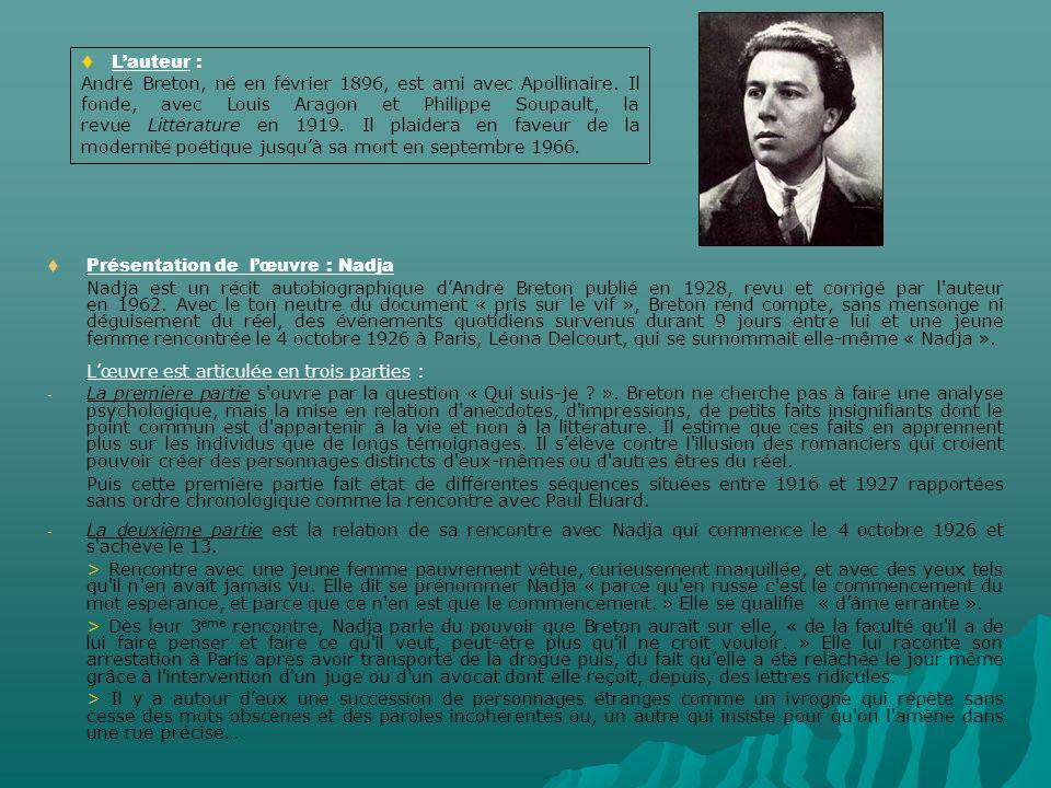 Présentation de lœuvre : Nadja Nadja est un récit autobiographique dAndré Breton publié en 1928, revu et corrigé par l auteur en 1962.