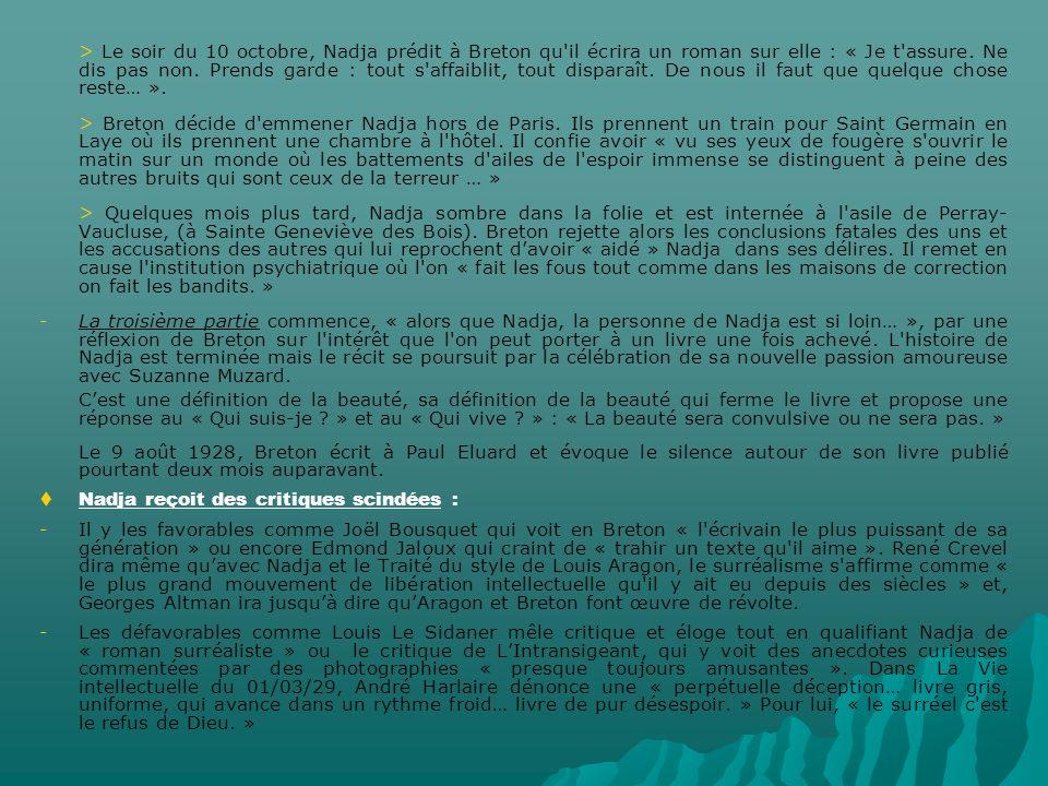 > Le soir du 10 octobre, Nadja prédit à Breton qu il écrira un roman sur elle : « Je t assure.