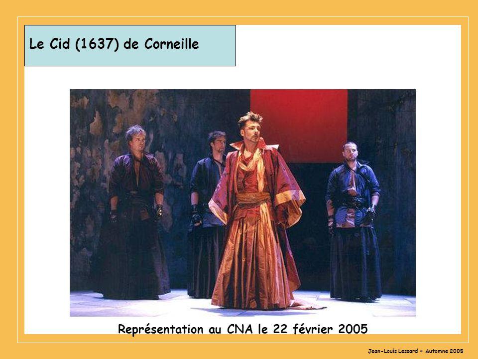 Jean-Louis Lessard – Automne 2005 Le Cid (1637) de Corneille Représentation au CNA le 22 février 2005