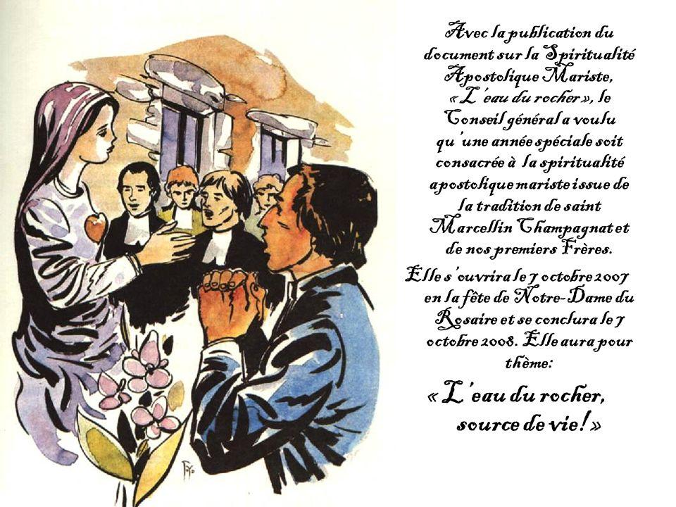 Avec la publication du document sur la Spiritualité Apostolique Mariste, « Leau du rocher », le Conseil général a voulu quune année spéciale soit consacrée à la spiritualité apostolique mariste issue de la tradition de saint Marcellin Champagnat et de nos premiers Frères.