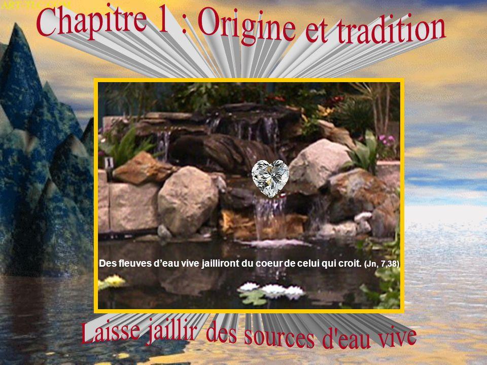 Des fleuves deau vive jailliront du coeur de celui qui croit. (Jn, 7,38)