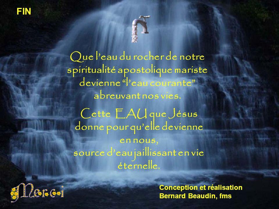 Que leau du rocher de notre spiritualité apostolique mariste devienne leau courante abreuvant nos vies.