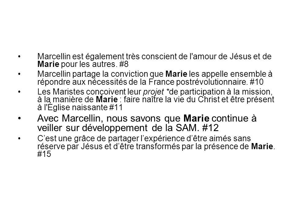Marcellin est également très conscient de l amour de Jésus et de Marie pour les autres.