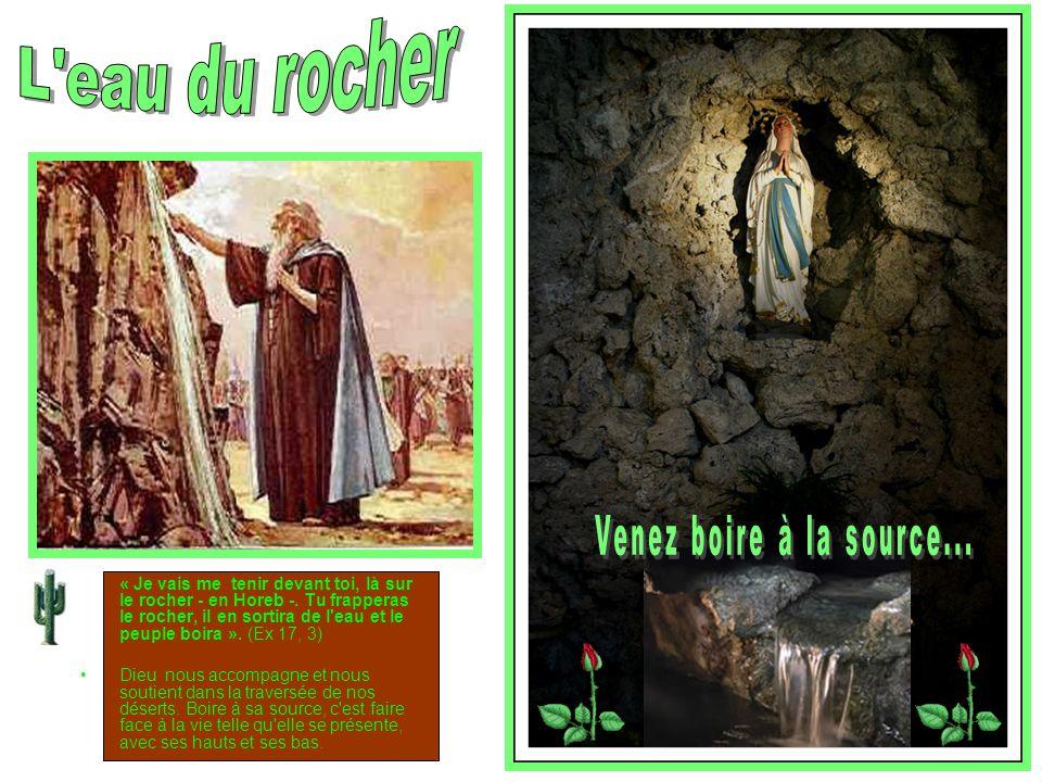 « Je vais me tenir devant toi, là sur le rocher - en Horeb -.