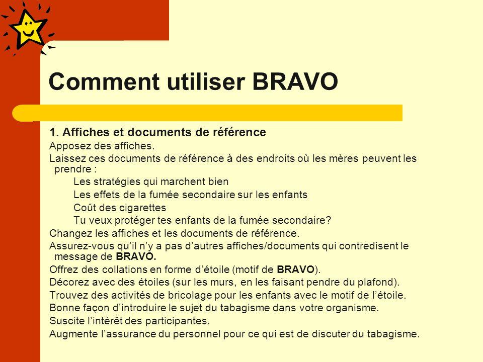 Comment utiliser BRAVO 1.Affiches et documents de référence Apposez des affiches.